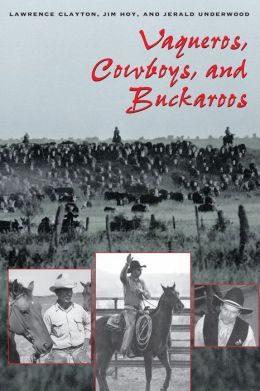 Vaqueros, Cowboys, and Buckaroos: The Genesis and Life of the Mounted North American Herders