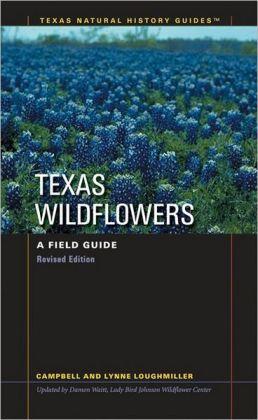 Texas Wildflowers: A Field Guide