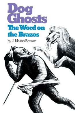 Dog Ghosts, And Other Texas Negro Folk Tales / The Word On The Brazos