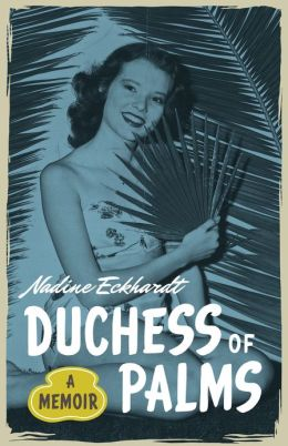 Duchess of Palms: A Memoir
