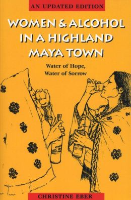Women And Alcohol In A Highland Maya Town