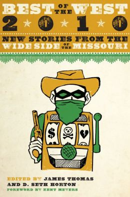 Best of the West 2010: New Stories from the Wide Side of the Missouri