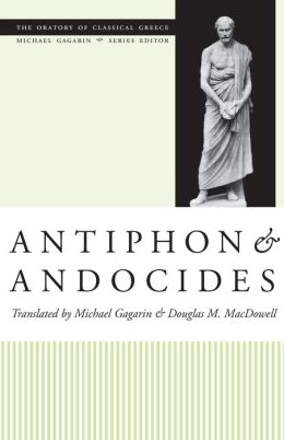 Antiphon and Andocides (The Oratory of Classical Greece Series)
