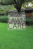 Book Cover Image. Title: Organic Lawn Care:  Growing Grass the Natural Way, Author: Howard Garrett