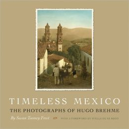 Timeless Mexico: The Photographs of Hugo Brehme
