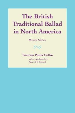 The British Traditional Ballad in North America: Revised Edition