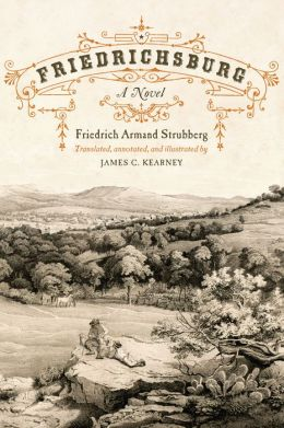 Friedrich Armand Strubberg and James C. Kearney - Friedrichsburg: A Novel Reviews