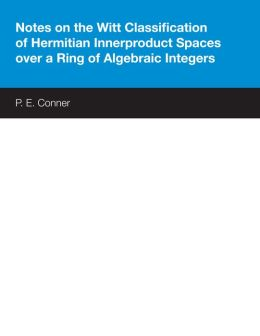 Notes on the Witt Classification of Hermitian Innerproduct Spaces Over a Ring of Algebraic Integers