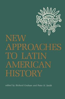 New Approaches to Latin American History