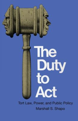 The Duty to Act: Tort Law, Power, and Public Policy