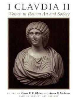 I Claudia II: Women in Roman Art and Society
