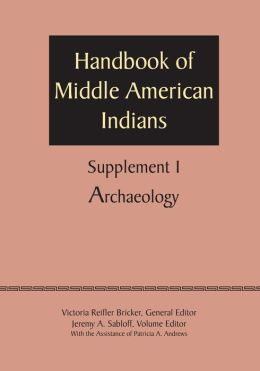 Supplement to the Handbook of Middle American Indians, Volume 1: Archaeology