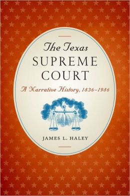 The Texas Supreme Court: A Narrative History, 1836