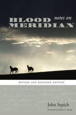 Notes on Blood Meridian: Revised and Expanded Edition