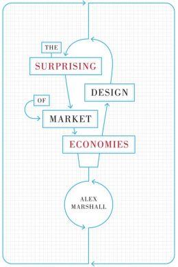 The Surprising Design of Market Economies