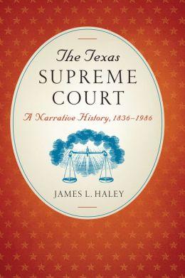The Texas Supreme Court: A Narrative History, 1836