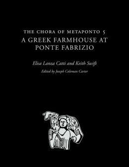 The Chora of Metaponto 5: A Greek Farmhouse at Ponte Fabrizio