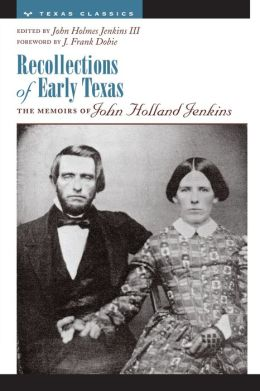 Recollections of Early Texas: The Memoirs of John Holland Jenkins