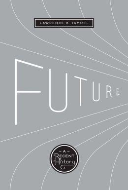 Future: A Recent History
