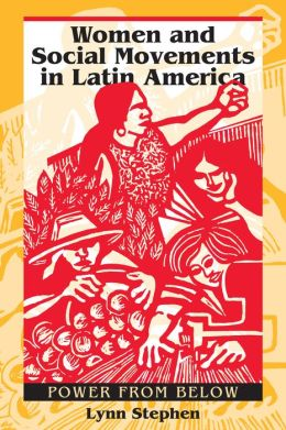 Women and Social Movements in Latin America: Power from Below