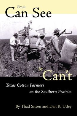From Can See to Can't: Texas Cotton Farmers on the Southern Prairies