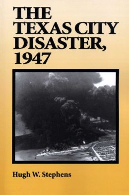 The Texas City Disaster, 1947