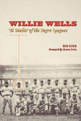 Willie Wells: El Diablo of the Negro Leagues