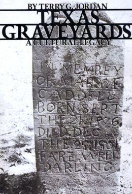 Texas Graveyards: A Cultural Legacy