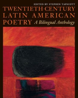 Twentieth-Century Latin American Poetry: A Bilingual Anthology (Texas Pan American Series)