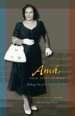 Amá, Your Story Is Mine: Walking Out of the Shadows of Abuse
