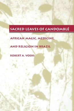 Sacred Leaves Of Candomble
