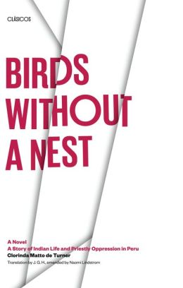 Birds without a Nest: A Novel: A Story of Indian Life and Priestly Oppression in Peru