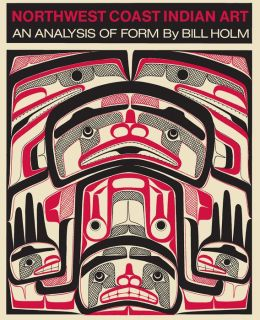 Northwest Coast Indian Art: An Analysis of Form