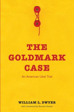 The Goldmark Case: An American Libel Trial