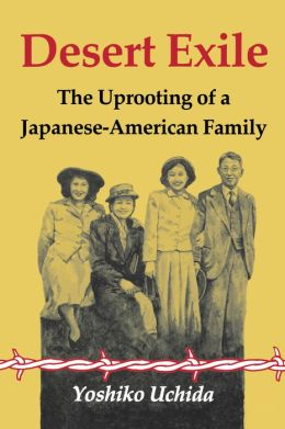 Desert Exile: The Uprooting of a Japanese-American Family