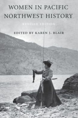 Women in Pacific Northwest History: An Anthology