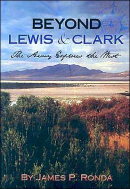 Beyond Lewis and Clark: The Army Explores the West