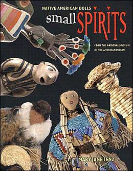 Small Spirits: Native American Dolls from the National Museum of the American Indian