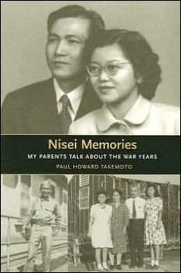 Nisei Memories: My Parents Talk about the War Years