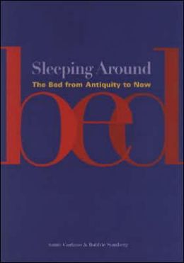 Sleeping Around: The Bed from Antiquity to Now