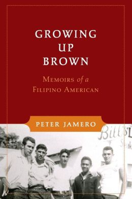 Growing Up Brown: Memoirs of a Filipino American