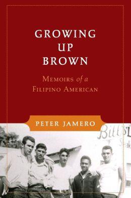 Growing Up Brown: Memoirs of a Filipino American