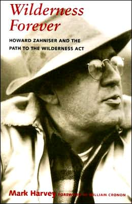 Wilderness Forever: Howard Zahniser and the Path to the Wilderness Act
