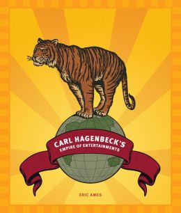 Carl Hagenbeck's Empire of Entertainments
