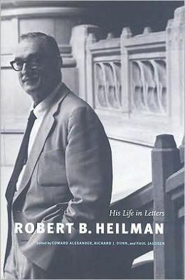 Robert B Heilman His Life in Letters