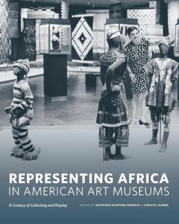 Representing Africa in American Art Museums: A Century of Collecting and Display