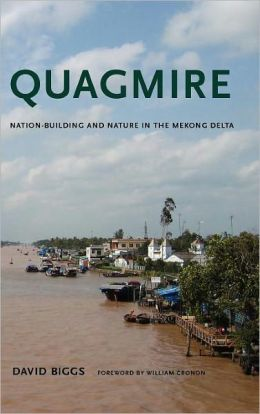 Quagmire: Nation-Building and Nature in the Mekong Delta
