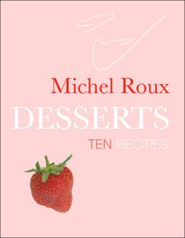 Desserts: Ten Recipes