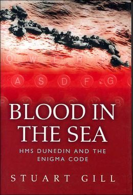 Blood in the Sea: HMS Dunedin and the Enigma Code