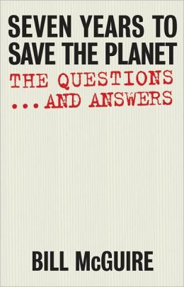 Seven Years to Save the Planet: The Questions...and Answers